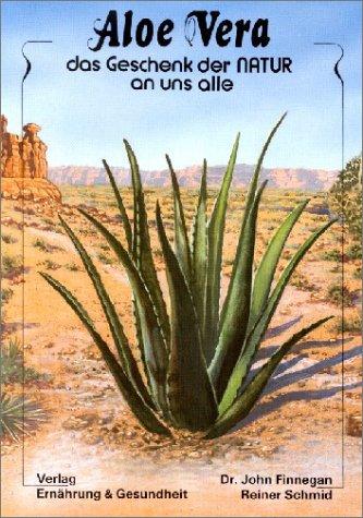 Aloe Vera - das Geschenk der Natur an uns alle